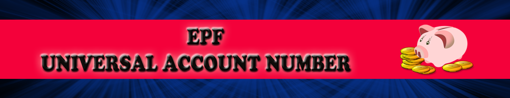 EPF UAN No – Universal Account Number